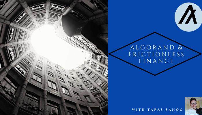 Algorand & Frictionless Finance