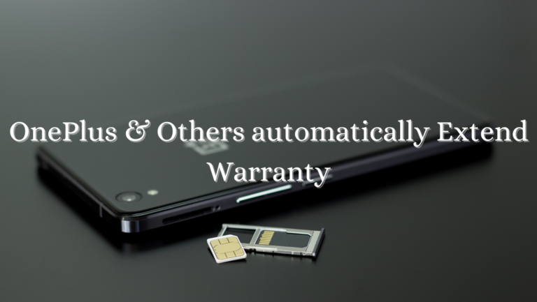 OnePlus & Others automatically Extend Warranty